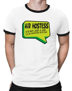 """"""" Air Hostess """"  Adventure with pay Ringer T-Shirt"""