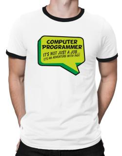 """ Computer Programmer ""  Adventure with pay Ringer T-Shirt"