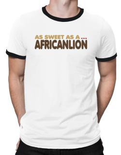 As Sweet As An African Lion Ringer T-Shirt