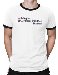 I Am Bilingual, I Can Get Horny In English And Saramaccan Ringer T-Shirt