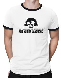 I Can Teach You The Dark Side Of Old Nubian Language Ringer T-Shirt