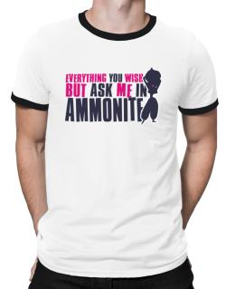 Anything You Want, But Ask Me In Ammonite Ringer T-Shirt