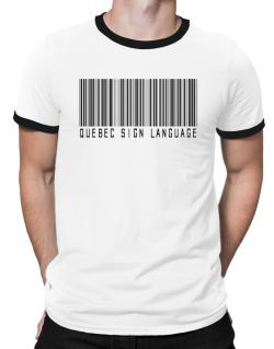 Quebec Sign Language Barcode Ringer T-Shirt