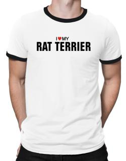 I Love My Rat Terrier Ringer T-Shirt