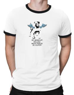 My American Bulldog Waits For Me In Heaven Ringer T-Shirt