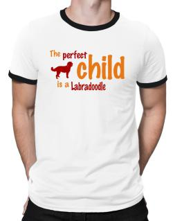 The Perfect Child Is A Labradoodle Ringer T-Shirt