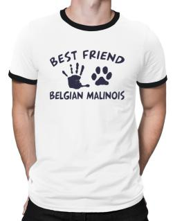 My Best Friend Is My Belgian Malinois Ringer T-Shirt