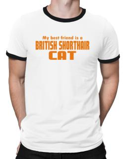 My Best Friend Is A British Shorthair Ringer T-Shirt