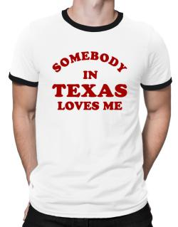 Somebody Texas Ringer T-Shirt