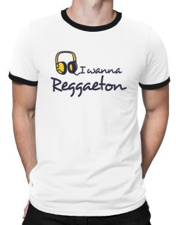 I Wanna Reggaeton - Headphones Ringer T-Shirt