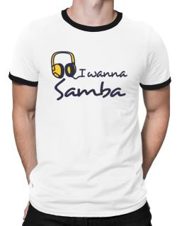 I Wanna Samba - Headphones Ringer T-Shirt