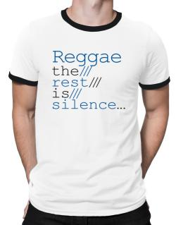 Reggae The Rest Is Silence... Ringer T-Shirt