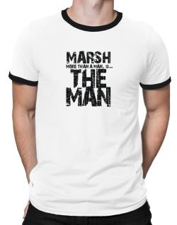 Marsh More Than A Man - The Man Ringer T-Shirt