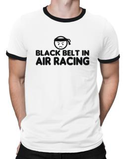 Black Belt In Air Racing Ringer T-Shirt