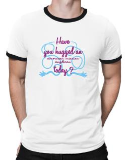 Have You Hugged An American Mission Anglican Today? Ringer T-Shirt