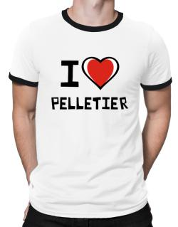 I Love Pelletier Ringer T-Shirt