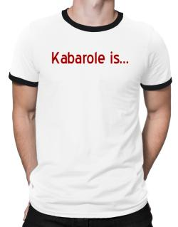 Kabarole Is Ringer T-Shirt
