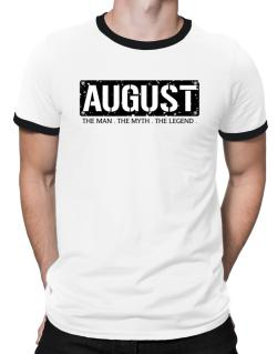 August : The Man - The Myth - The Legend Ringer T-Shirt