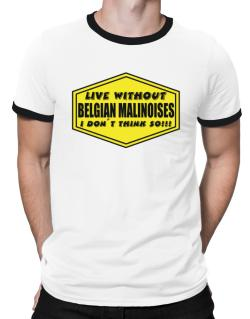 Polo Ringer de Live Without Belgian Malinoises , I Don