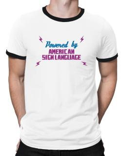 Powered By American Sign Language Ringer T-Shirt