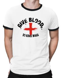 Give Blood, Do Krav Maga Ringer T-Shirt