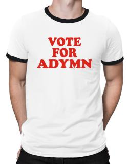 Vote For Adymn Ringer T-Shirt