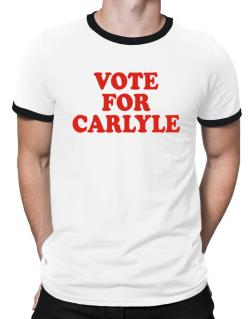 Vote For Carlyle Ringer T-Shirt