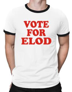 Vote For Elod Ringer T-Shirt