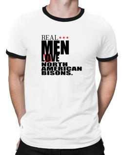 Real Men Love North American Bisons Ringer T-Shirt