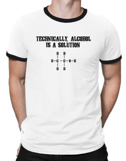 Alcohol is a solution Ringer T-Shirt