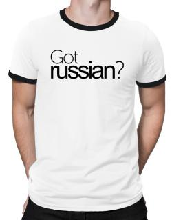Got Russian? Ringer T-Shirt