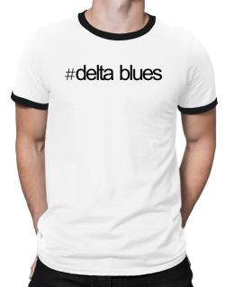 Hashtag Delta Blues Ringer T-Shirt