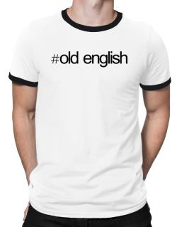 Hashtag Old English Ringer T-Shirt