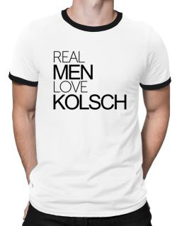 Real men love Kolsch Ringer T-Shirt