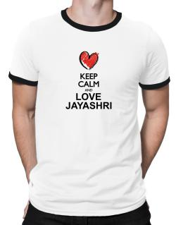 Keep calm and love Jayashri chalk style Ringer T-Shirt