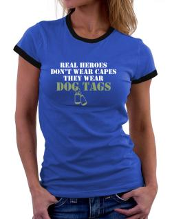 Real Heroes wear dog tags Women Ringer T-Shirt