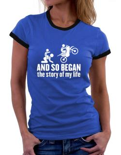 And so began the story of my life motocross Women Ringer T-Shirt