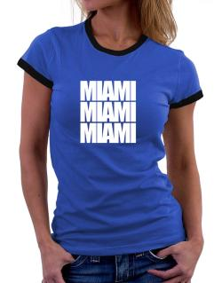 Miami three words Women Ringer T-Shirt