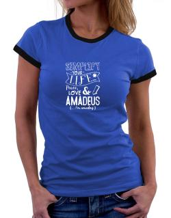 Simplify your life: Peace, love and Amadeus Women Ringer T-Shirt