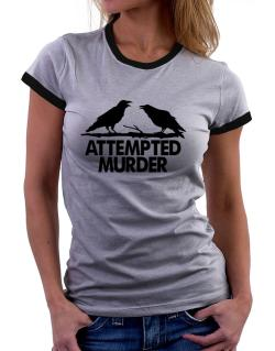 Crows Attempted Murder Women Ringer T-Shirt