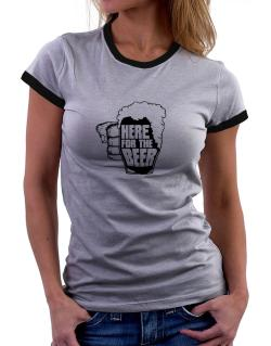 Here For The Beer Women Ringer T-Shirt