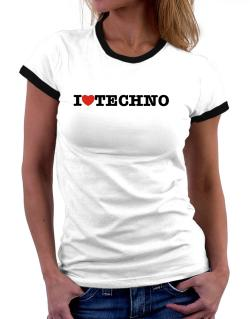 I Love Techno Women Ringer T-Shirt