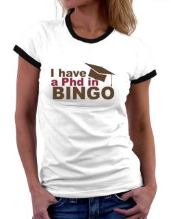 I Have A Phd In Bingo Women Ringer T-Shirt