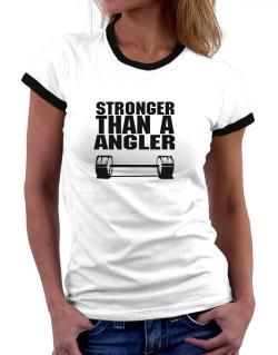 Stronger Than An Angler Women Ringer T-Shirt