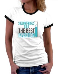 Subcontrabass Tuba The Best Invention Women Ringer T-Shirt