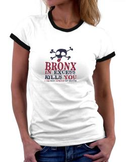 Bronx In Excess Kills You - I Am Not Afraid Of Death Women Ringer T-Shirt