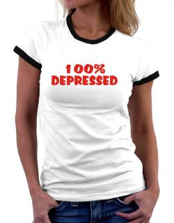 100% Depressed Women Ringer T-Shirt