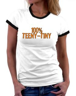 100% Teeny Tiny Women Ringer T-Shirt