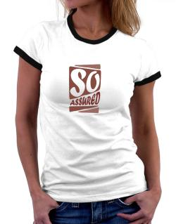 So Assured Women Ringer T-Shirt