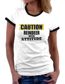 Caution - Reindeer With Attitude Women Ringer T-Shirt
